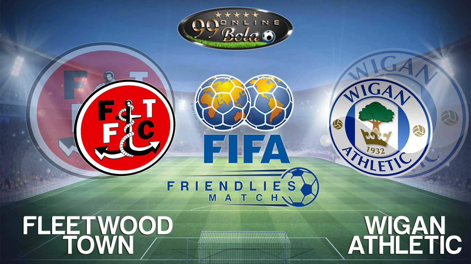 Prediksi Fleetwood Town Vs Wigan Athletic 30 Juli 2016