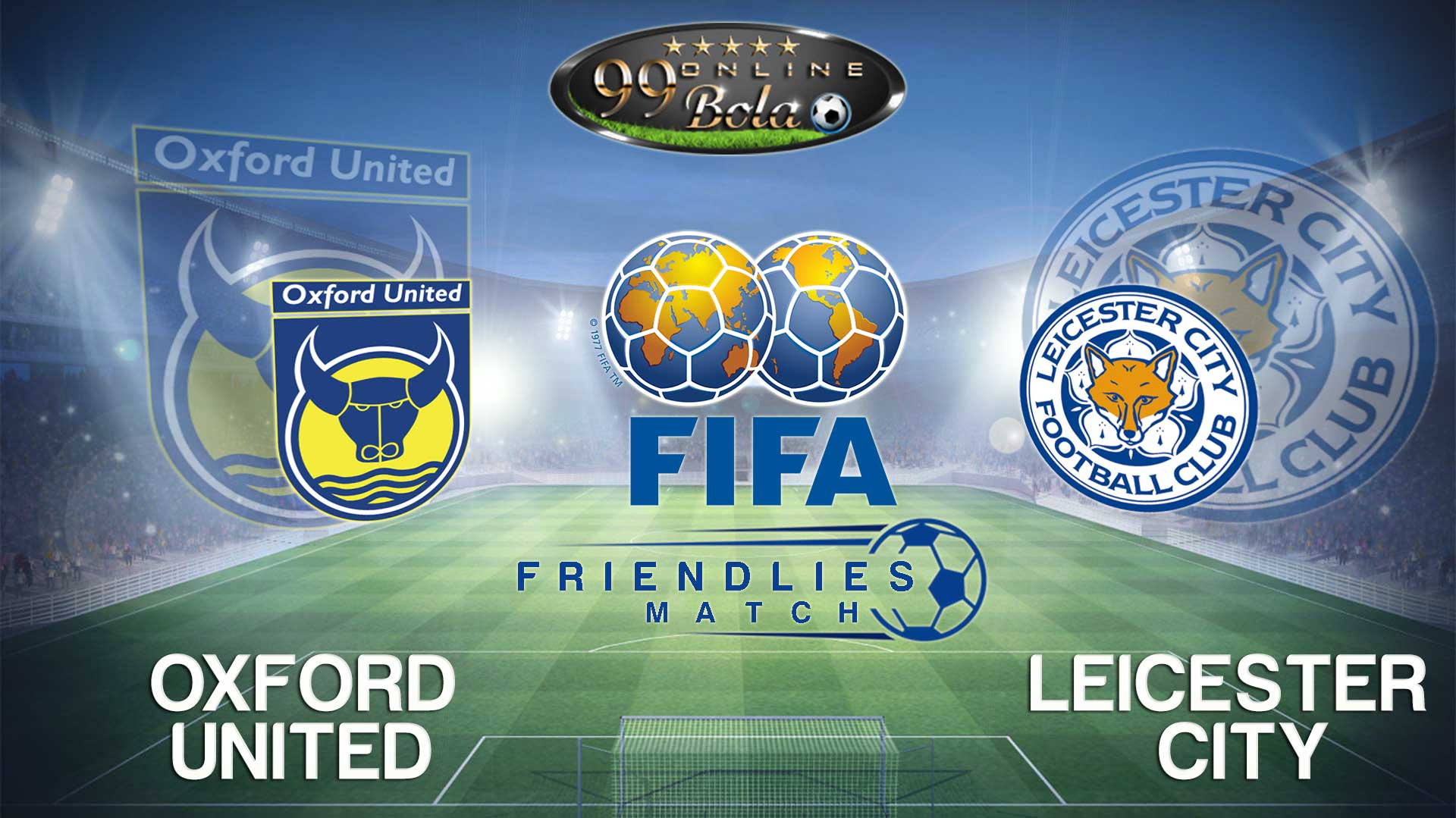 Prediksi Oxford United Vs Leicester City 20 Juli 2016